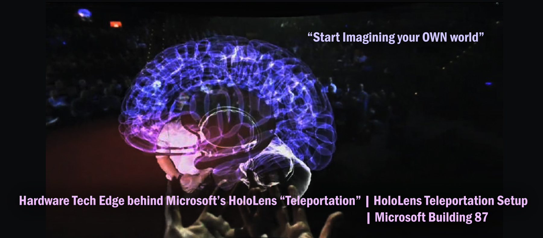 "Hardware Tech Edge behind Microsoft's HoloLens ""Teleportation"""