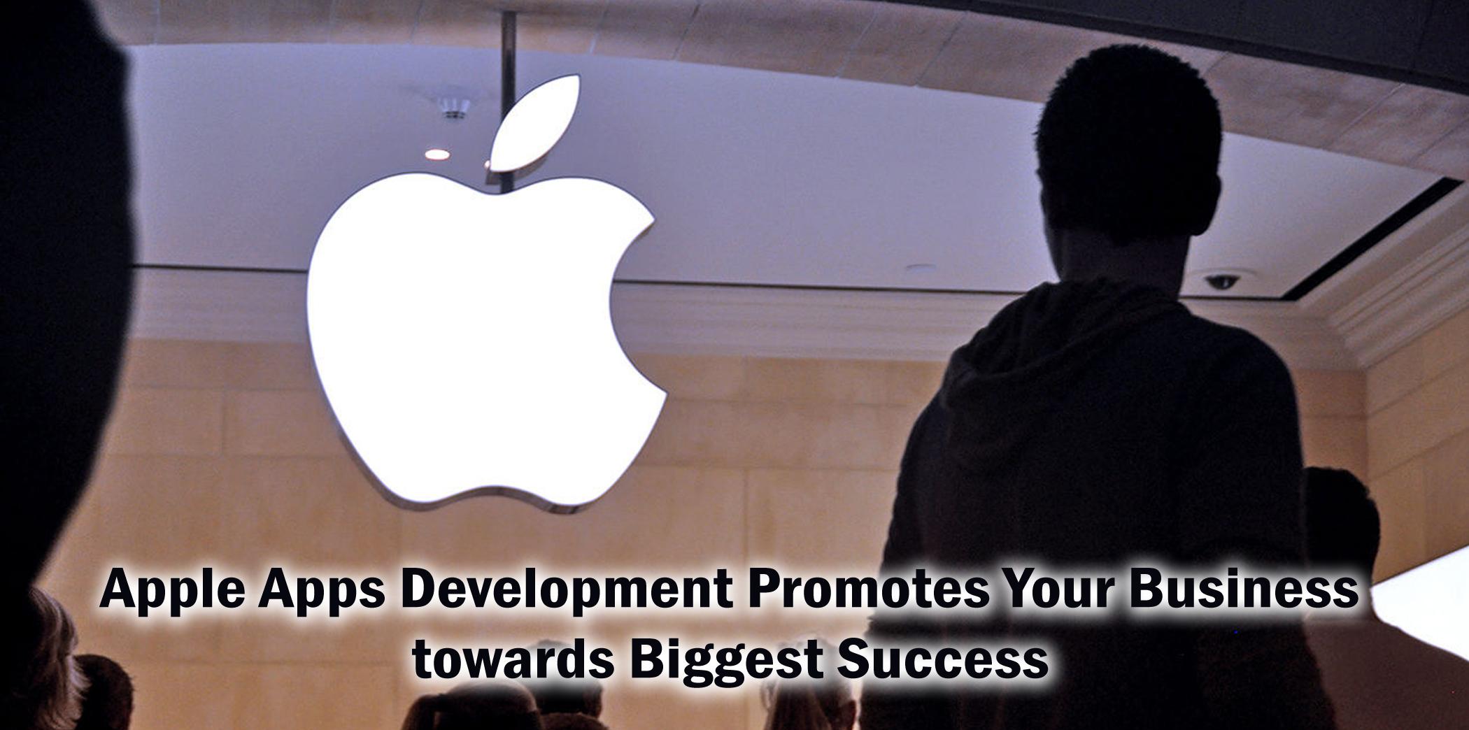 Apple Apps Development Promotes Your Business towards Biggest Success