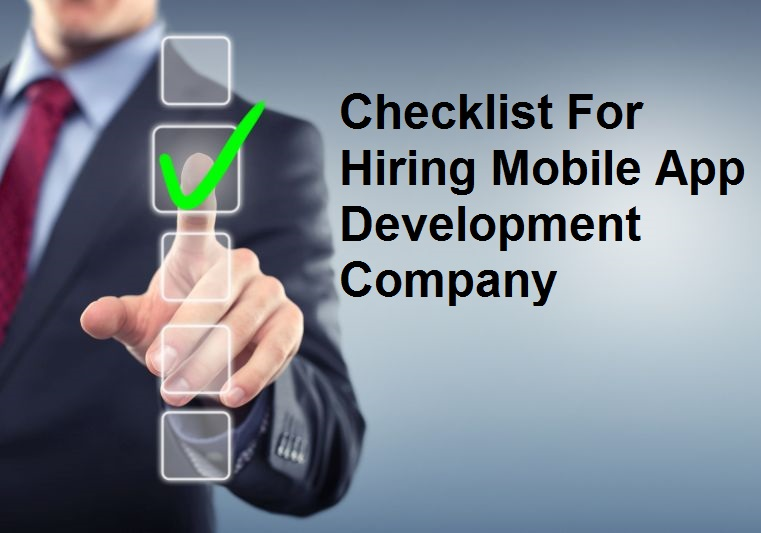 Checklist for hiring mobile app development company