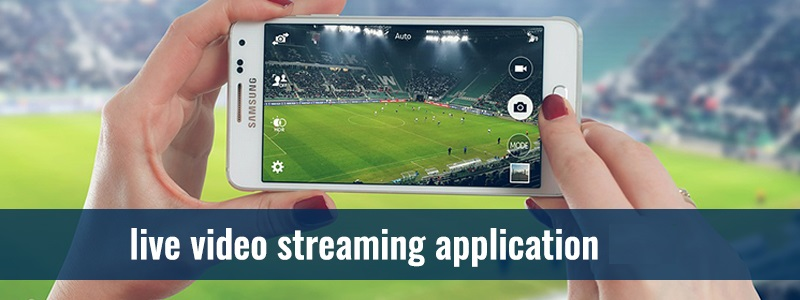 live video streaming application development