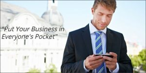 Your business into everyone's pocket