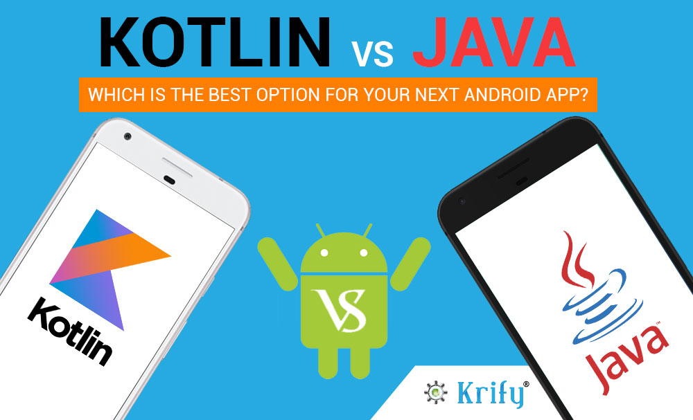 Kotlin Vs Java which the best option for your next Android