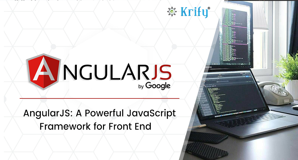 Angular JS a Powerful javascript frameowrk for frontend