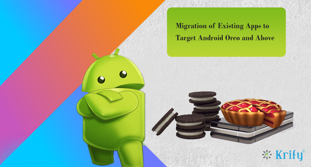 migration of apps from Android nougat to android oreo or above
