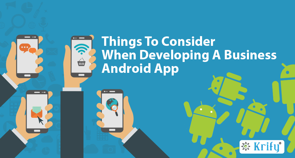 things to consider while developing the business android app