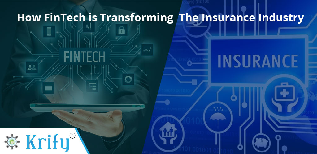 How FinTech is Transforming The Insurance Industry