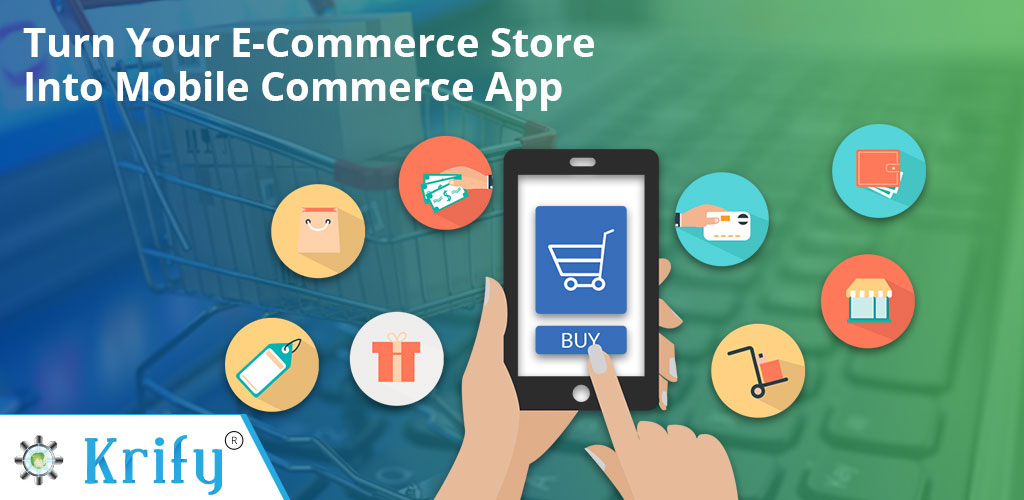 Turn Your E-commerce Store Into Mobile Commerce App