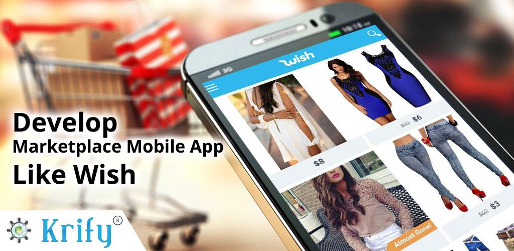 Develop an E-commerce Marketplace app like Wish