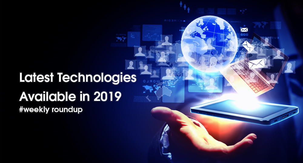 latest emerging technologies available in 2019